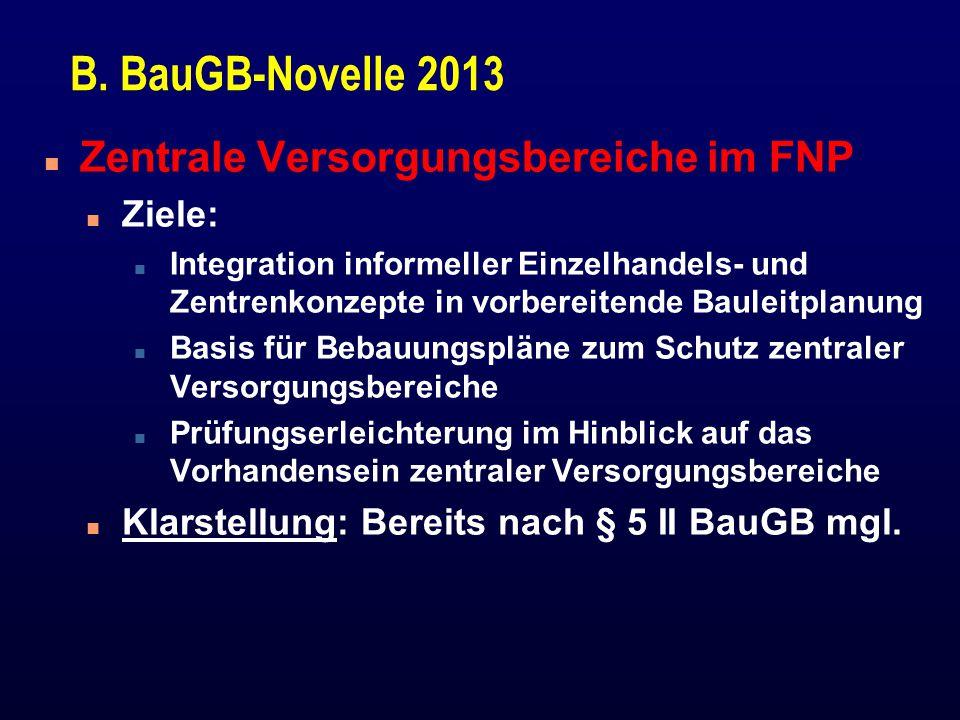B. BauGB-Novelle 2013 n Zentrale Versorgungsbereiche im FNP n Ziele: n Integration informeller Einzelhandels- und Zentrenkonzepte in vorbereitende Bau