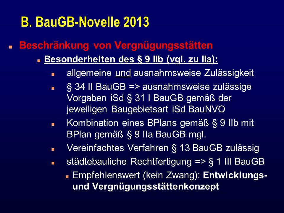 B.BauGB-Novelle 2013 n Beschränkung von Vergnügungsstätten n Besonderheiten des § 9 IIb (vgl.