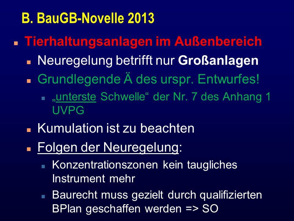 """B. BauGB-Novelle 2013 n Tierhaltungsanlagen im Außenbereich n Neuregelung betrifft nur Großanlagen n Grundlegende Ä des urspr. Entwurfes! n """"unterste"""