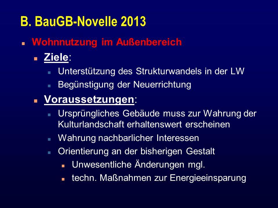 B. BauGB-Novelle 2013 n Wohnnutzung im Außenbereich n Ziele: n Unterstützung des Strukturwandels in der LW n Begünstigung der Neuerrichtung n Vorausse