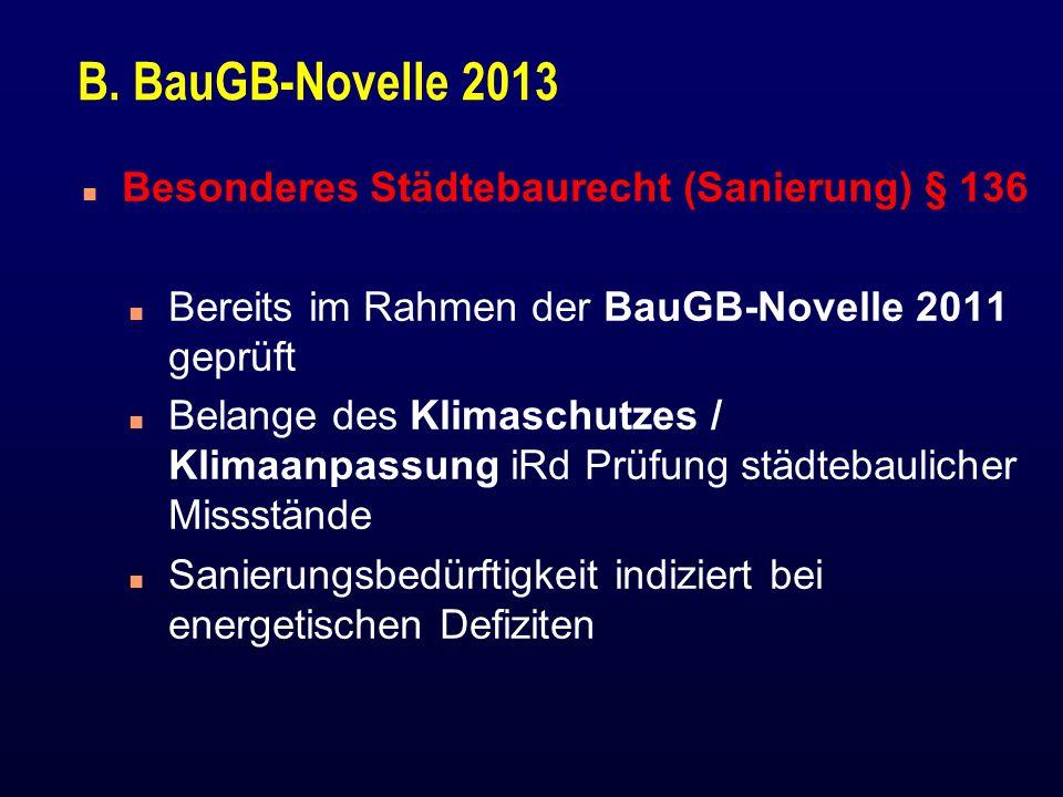 B. BauGB-Novelle 2013 n Besonderes Städtebaurecht (Sanierung) § 136 n Bereits im Rahmen der BauGB-Novelle 2011 geprüft n Belange des Klimaschutzes / K