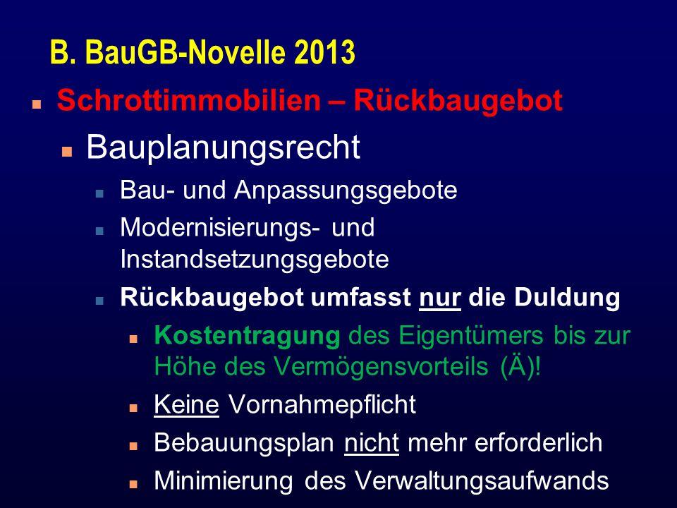 B. BauGB-Novelle 2013 n Schrottimmobilien – Rückbaugebot n Bauplanungsrecht n Bau- und Anpassungsgebote n Modernisierungs- und Instandsetzungsgebote n