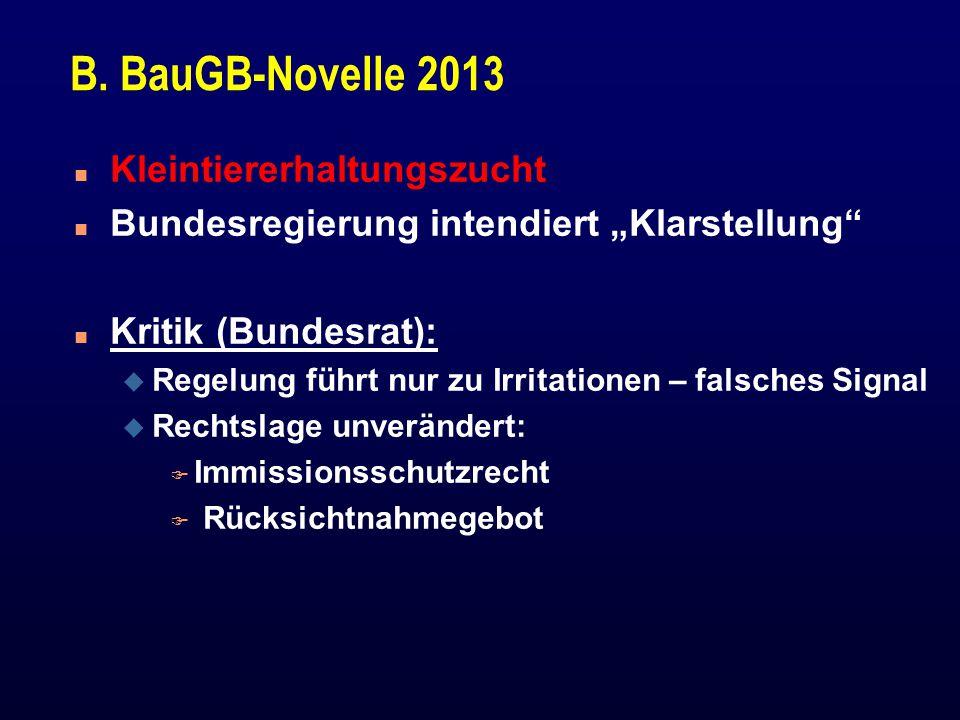 """B. BauGB-Novelle 2013 n Kleintiererhaltungszucht n Bundesregierung intendiert """"Klarstellung"""" n Kritik (Bundesrat): u Regelung führt nur zu Irritatione"""