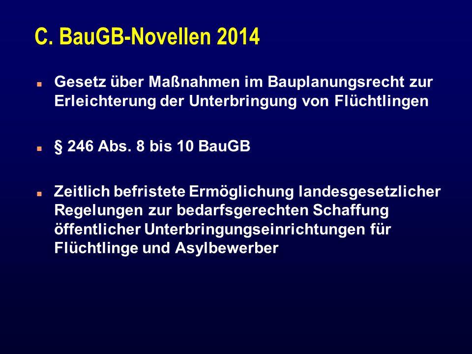 C. BauGB-Novellen 2014 n Gesetz über Maßnahmen im Bauplanungsrecht zur Erleichterung der Unterbringung von Flüchtlingen n § 246 Abs. 8 bis 10 BauGB n