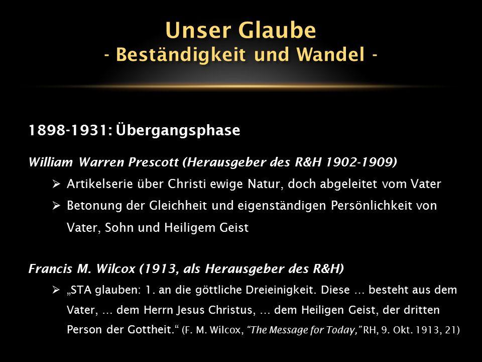 1898-1931: Übergangsphase William Warren Prescott (Herausgeber des R&H 1902-1909)  Artikelserie über Christi ewige Natur, doch abgeleitet vom Vater 