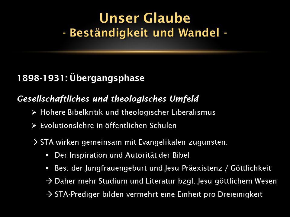 1898-1931: Übergangsphase Gesellschaftliches und theologisches Umfeld  Höhere Bibelkritik und theologischer Liberalismus  Evolutionslehre in öffentl