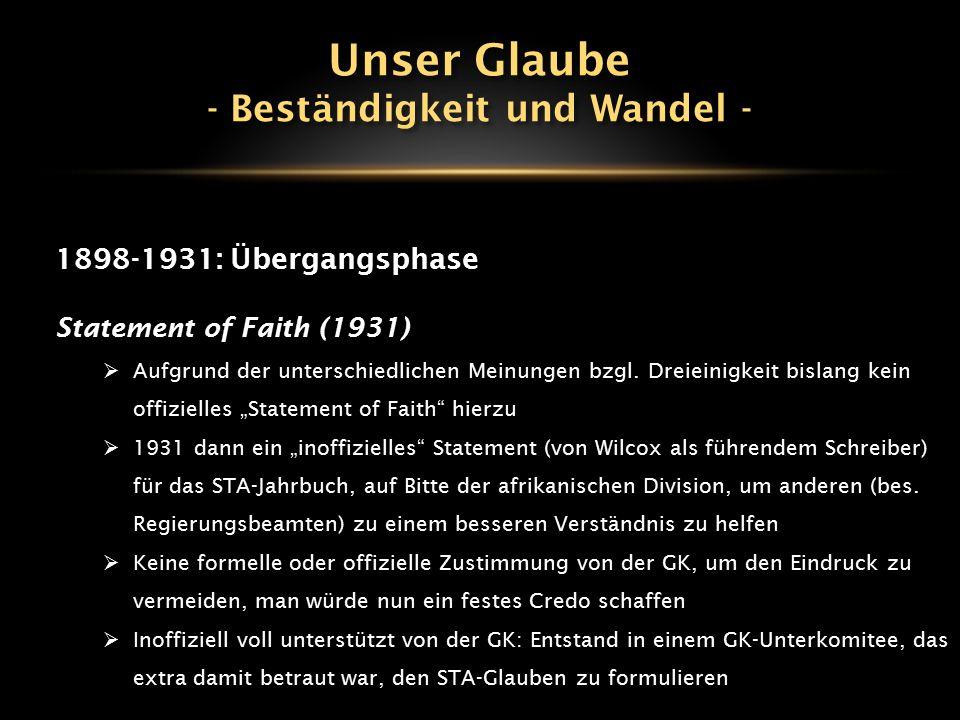 """1898-1931: Übergangsphase Statement of Faith (1931)  Aufgrund der unterschiedlichen Meinungen bzgl. Dreieinigkeit bislang kein offizielles """"Statement"""