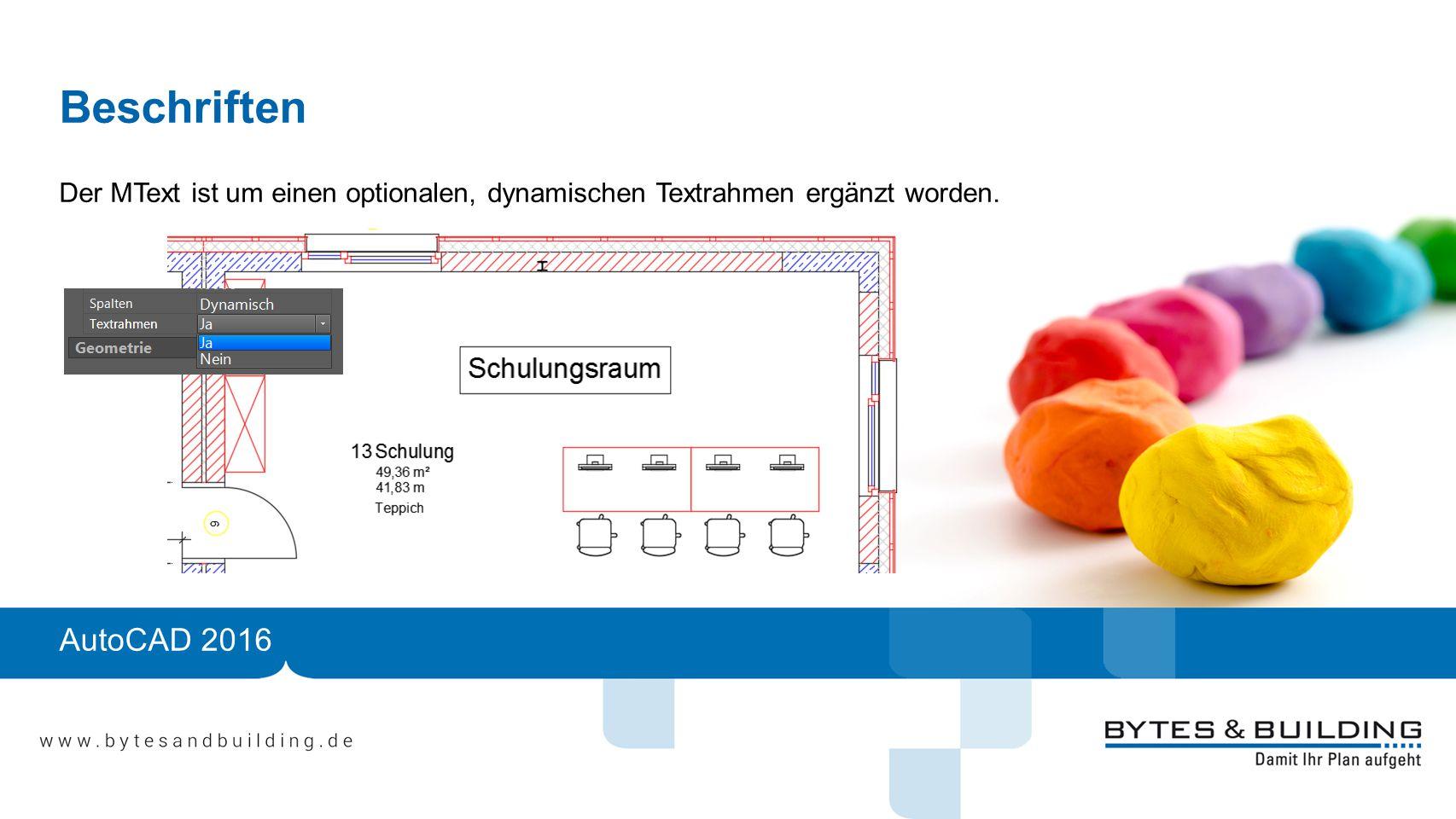 Beschriften Der MText ist um einen optionalen, dynamischen Textrahmen ergänzt worden. AutoCAD 2016