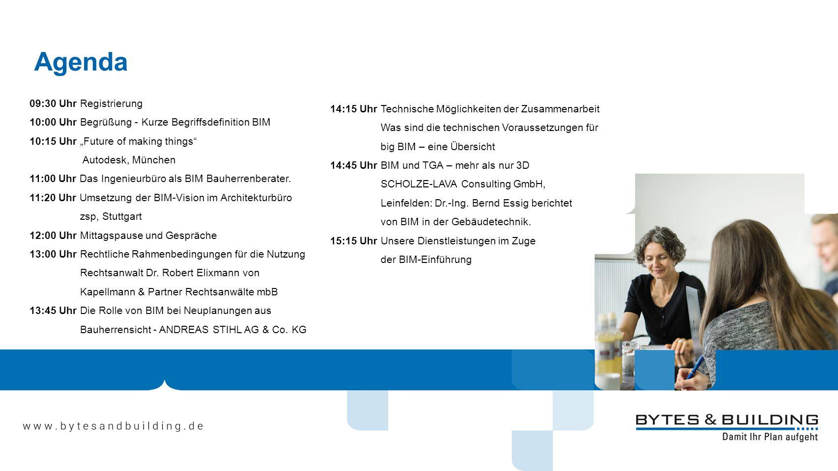"""09:30 Uhr Registrierung 10:00 Uhr Begrüßung - Kurze Begriffsdefinition BIM 10:15 Uhr """"Future of making things"""" Autodesk, München 11:00 Uhr Das Ingenie"""