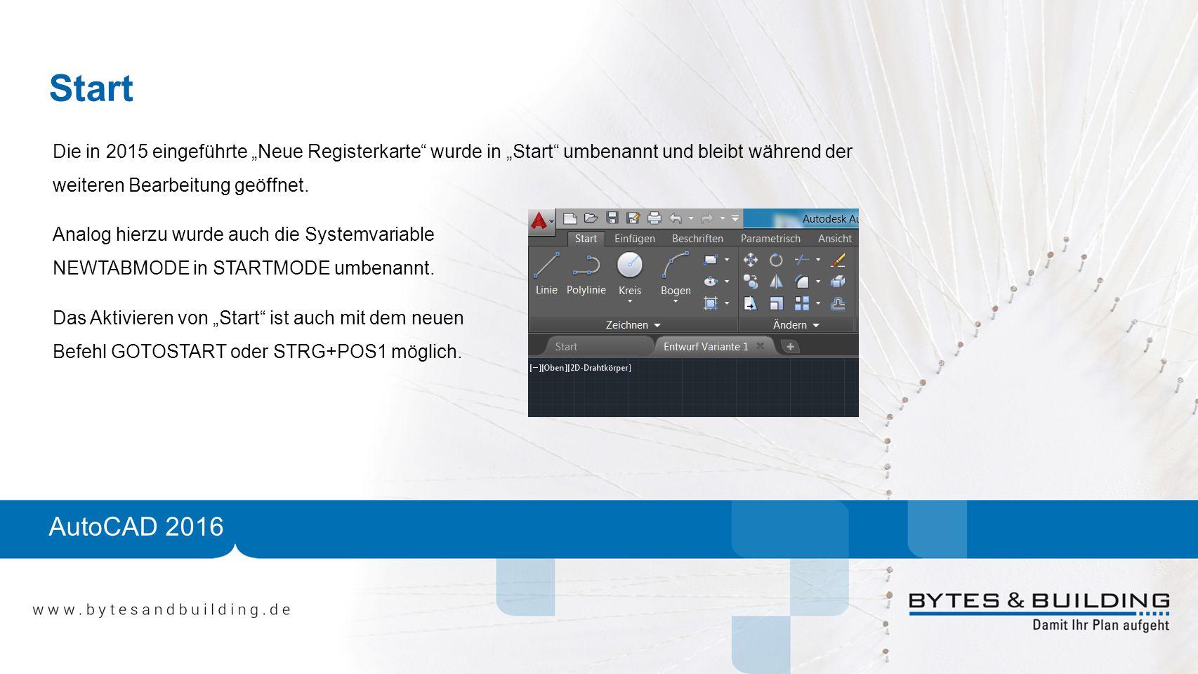 """Start AutoCAD 2016 Die in 2015 eingeführte """"Neue Registerkarte"""" wurde in """"Start"""" umbenannt und bleibt während der weiteren Bearbeitung geöffnet. Analo"""