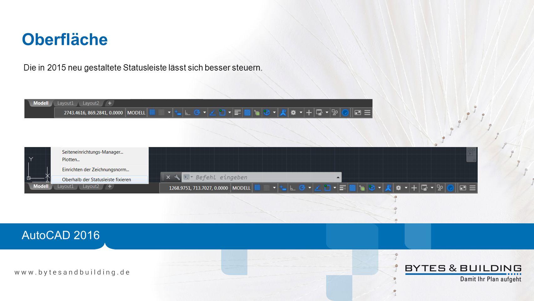 Oberfläche AutoCAD 2016 Die in 2015 neu gestaltete Statusleiste lässt sich besser steuern.