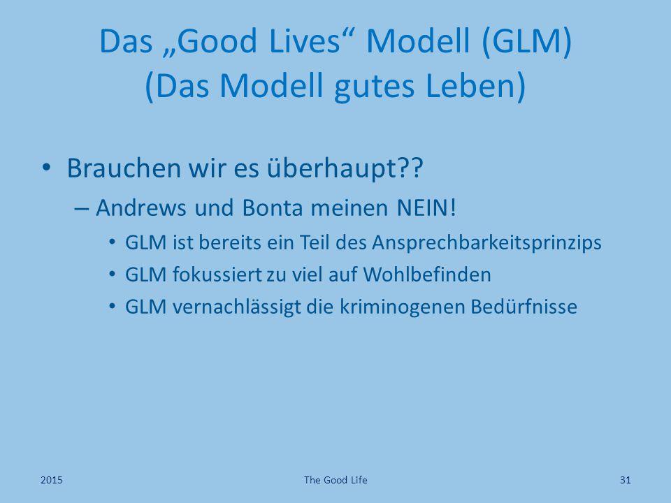 """Das """"Good Lives"""" Modell (GLM) (Das Modell gutes Leben) Brauchen wir es überhaupt?? – Andrews und Bonta meinen NEIN! GLM ist bereits ein Teil des Anspr"""