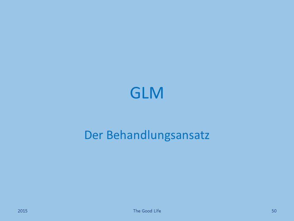 GLM Der Behandlungsansatz The Good Life502015