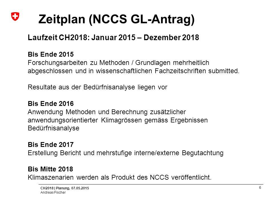 CH2018   Planung, 07.05.2015 Andreas Fischer 7 Bedürfnisanalyse Umfrage durch externe Firma Durchführung Umfrage: Juni – Oktober 2015 Ausschreibeverfahren (Eingaben bis 15.