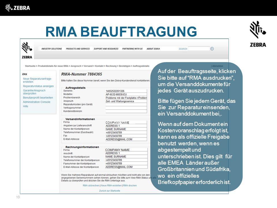 13 RMA BEAUFTRAGUNG COMPANY NAME Auf der Beauftragsseite, klicken Sie bitte auf RMA ausdrucken , um die Versanddokumente für jedes Gerät auszudrucken.