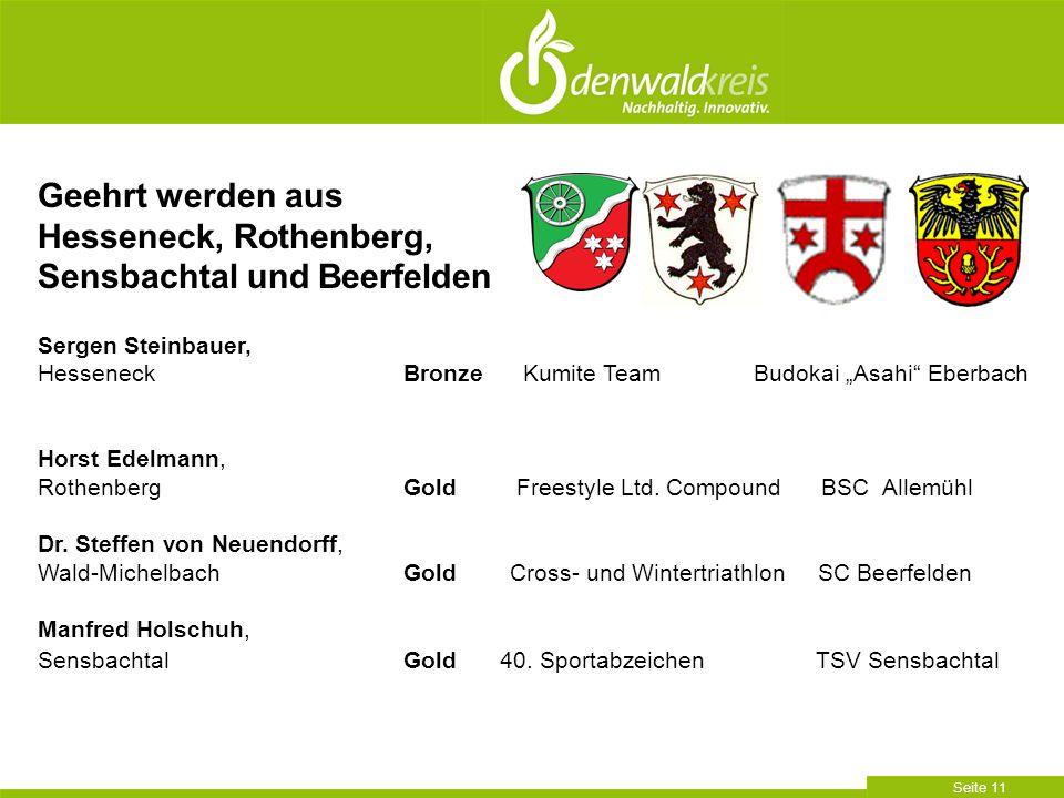 """Seite 11 Geehrt werden aus Hesseneck, Rothenberg, Sensbachtal und Beerfelden Sergen Steinbauer, Hesseneck Bronze Kumite Team Budokai """"Asahi"""" Eberbach"""
