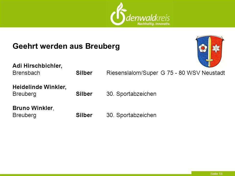 Seite 13 Geehrt werden aus Breuberg Adi Hirschbichler, Brensbach SilberRiesenslalom/Super G 75 - 80 WSV Neustadt Heidelinde Winkler, Breuberg Silber30