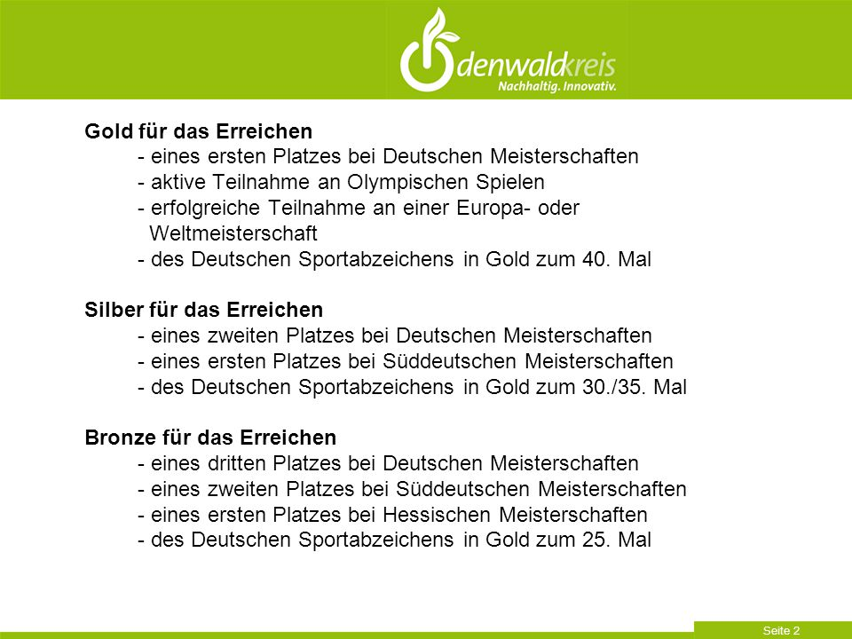 Seite 2 Gold für das Erreichen - eines ersten Platzes bei Deutschen Meisterschaften - aktive Teilnahme an Olympischen Spielen - erfolgreiche Teilnahme