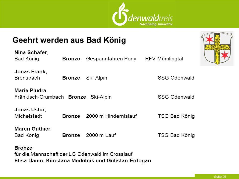 Seite 25 Nina Schäfer, Bad KönigBronzeGespannfahren Pony RFV Mümlingtal Jonas Frank, BrensbachBronzeSki-Alpin SSG Odenwald Marie Pludra, Fränkisch-Cru