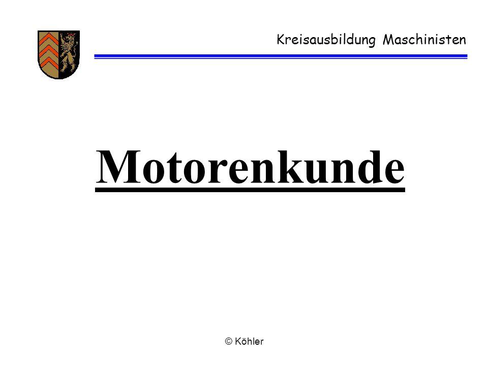 © Köhler Kreisausbildung Maschinisten Motorenkunde
