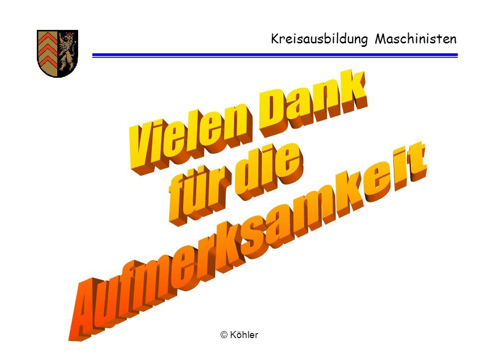 © Köhler Kreisausbildung Maschinisten