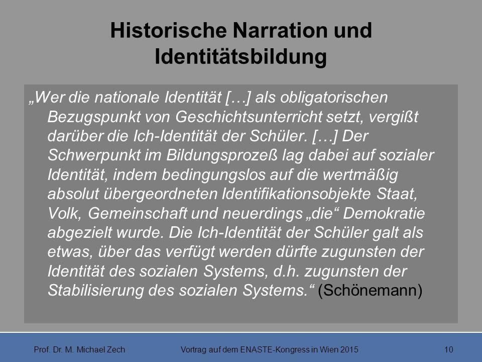 """Historische Narration und Identitätsbildung """"Wer die nationale Identität […] als obligatorischen Bezugspunkt von Geschichtsunterricht setzt, vergißt d"""