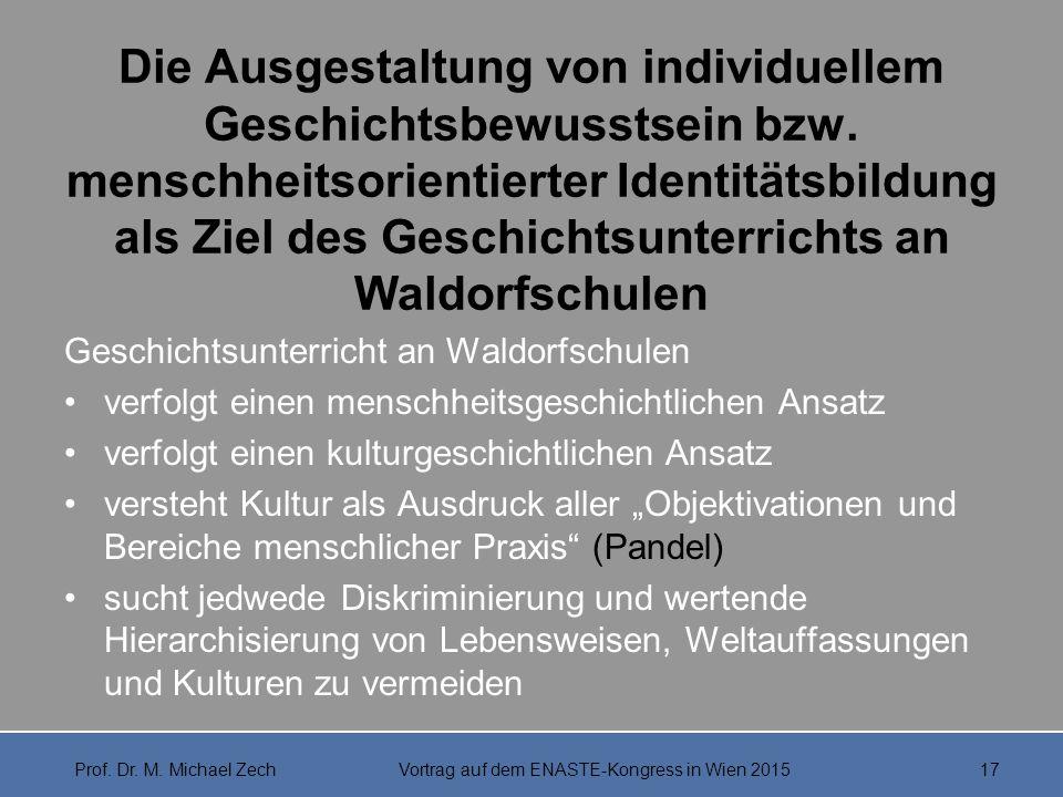 Die Ausgestaltung von individuellem Geschichtsbewusstsein bzw. menschheitsorientierter Identitätsbildung als Ziel des Geschichtsunterrichts an Waldorf