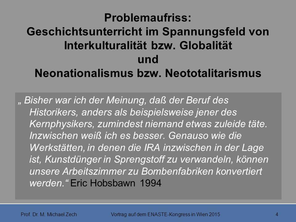 """Problemaufriss: Geschichtsunterricht im Spannungsfeld von Interkulturalität bzw. Globalität und Neonationalismus bzw. Neototalitarismus """" Bisher war i"""