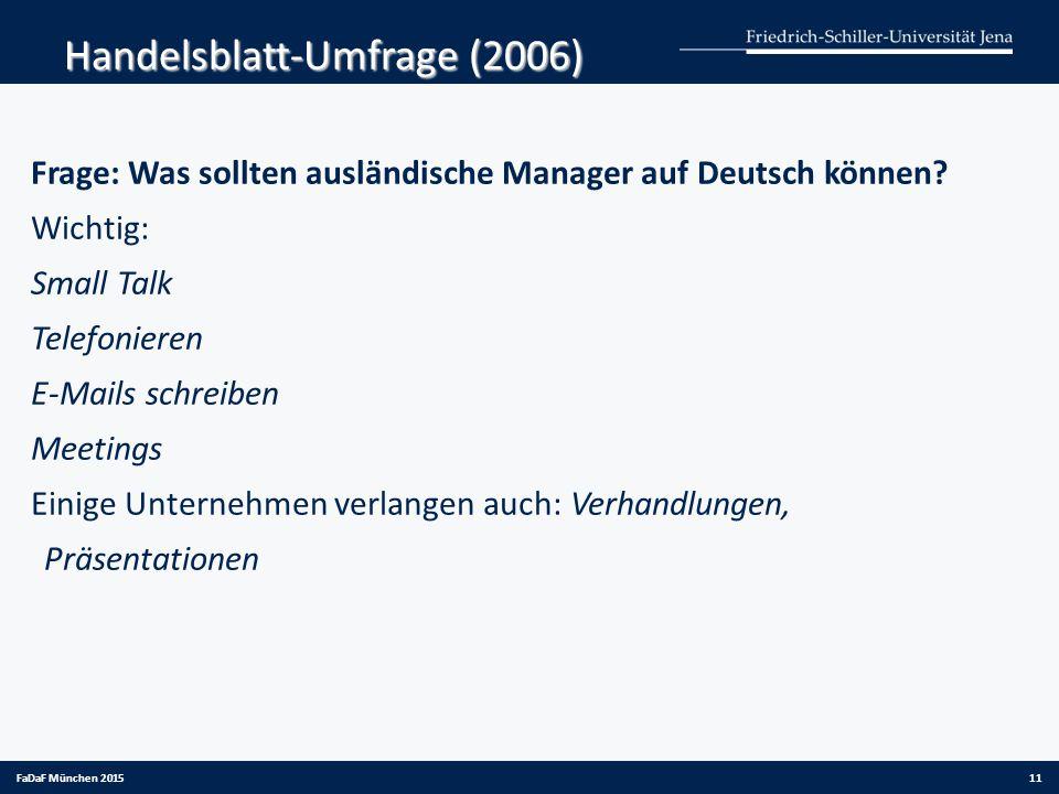 Frage: Was sollten ausländische Manager auf Deutsch können? Wichtig: Small Talk Telefonieren E-Mails schreiben Meetings Einige Unternehmen verlangen a