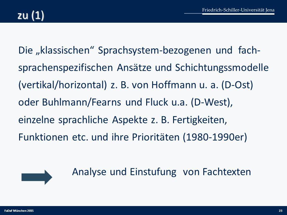 """zu (1) Die """"klassischen"""" Sprachsystem-bezogenen und fach- sprachenspezifischen Ansätze und Schichtungssmodelle (vertikal/horizontal) z. B. von Hoffman"""