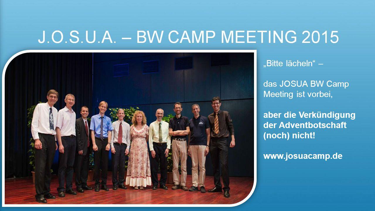 """""""Bitte lächeln – das JOSUA BW Camp Meeting ist vorbei, aber die Verkündigung der Adventbotschaft (noch) nicht."""