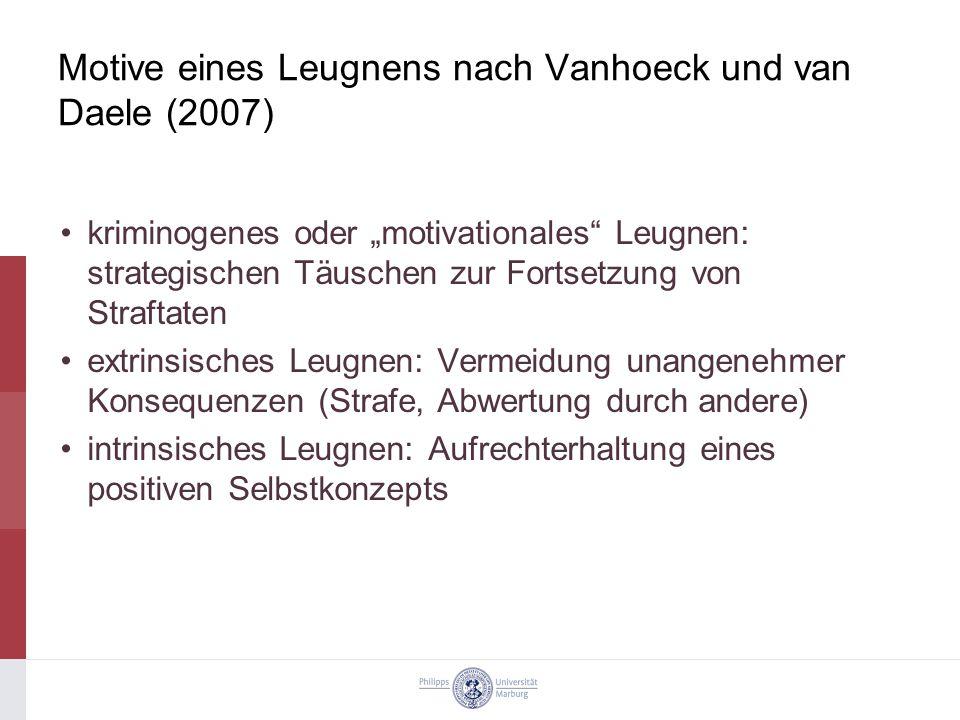 """Motive eines Leugnens nach Vanhoeck und van Daele (2007) kriminogenes oder """"motivationales"""" Leugnen: strategischen Täuschen zur Fortsetzung von Straft"""