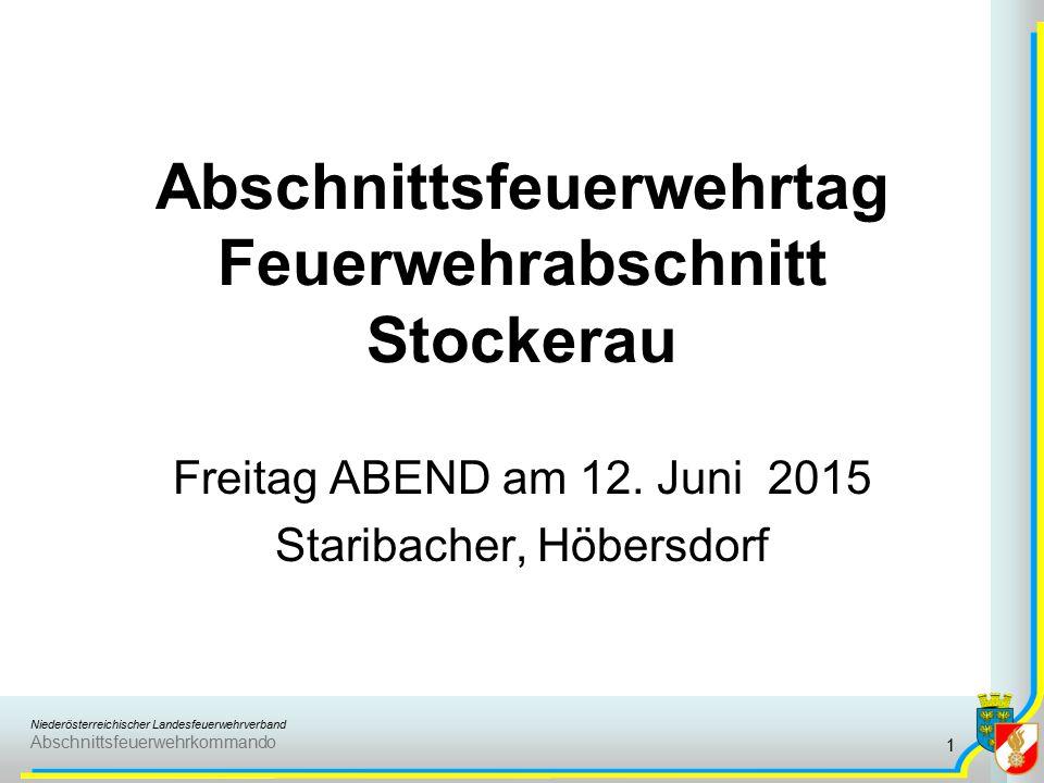 Niederösterreichischer Landesfeuerwehrverband Abschnittsfeuerwehrkommando Abschnittsfeuerwehrtag Feuerwehrabschnitt Stockerau Freitag ABEND am 12.