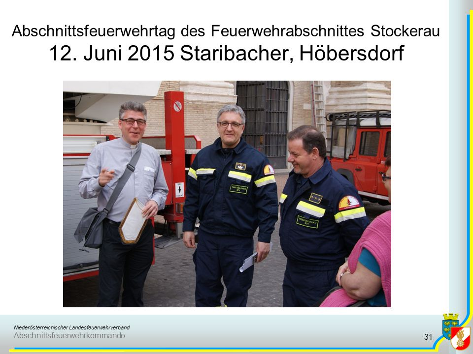 Niederösterreichischer Landesfeuerwehrverband Abschnittsfeuerwehrkommando Abschnittsfeuerwehrtag des Feuerwehrabschnittes Stockerau 12. Juni 2015 Star