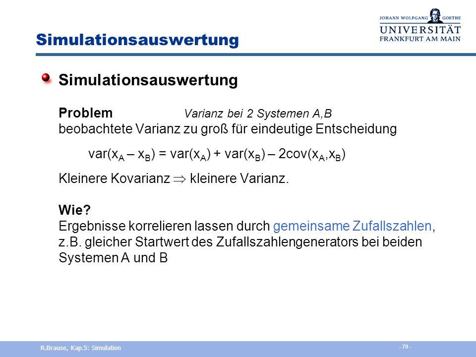 52% 43% 38% 34% B besser A Simulationsauswertung Vergleich zweier Systeme Simulation der Warteschlangen System A System BSystem A = O, System B = Mitt