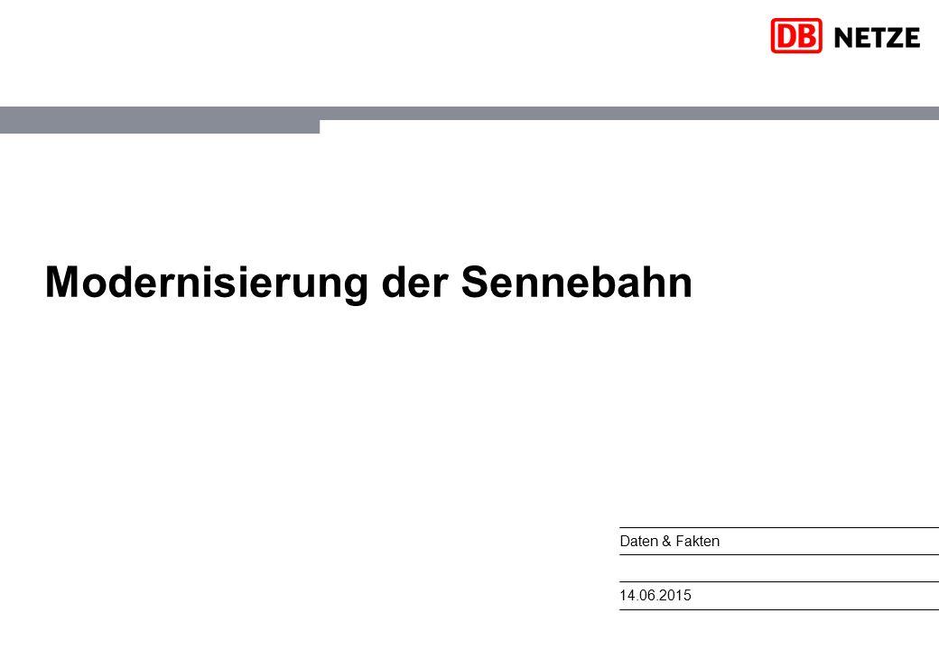 Daten & Fakten 14.06.2015 Modernisierung der Sennebahn