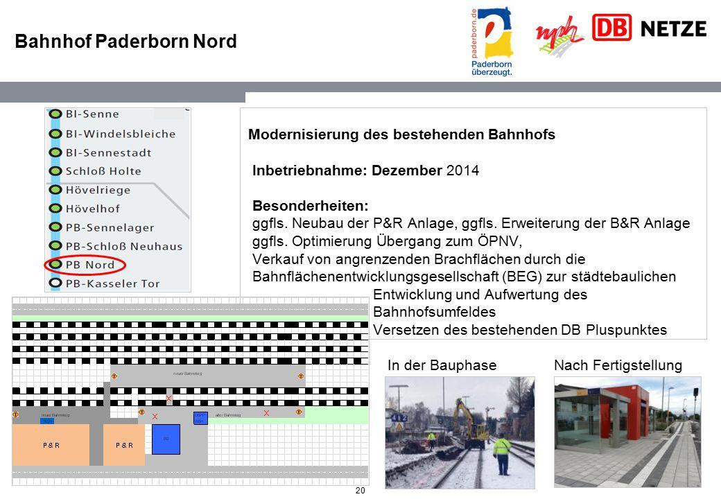 20 Bahnhof Paderborn Nord Modernisierung des bestehenden Bahnhofs Inbetriebnahme: Dezember 2014 Besonderheiten: ggfls. Neubau der P&R Anlage, ggfls. E