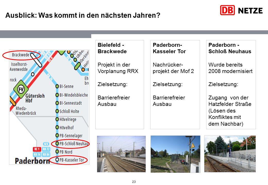 23 Paderborn- Kasseler Tor Nachrücker- projekt der Mof 2 Zielsetzung: Barrierefreier Ausbau Bielefeld - Brackwede Projekt in der Vorplanung RRX Zielse