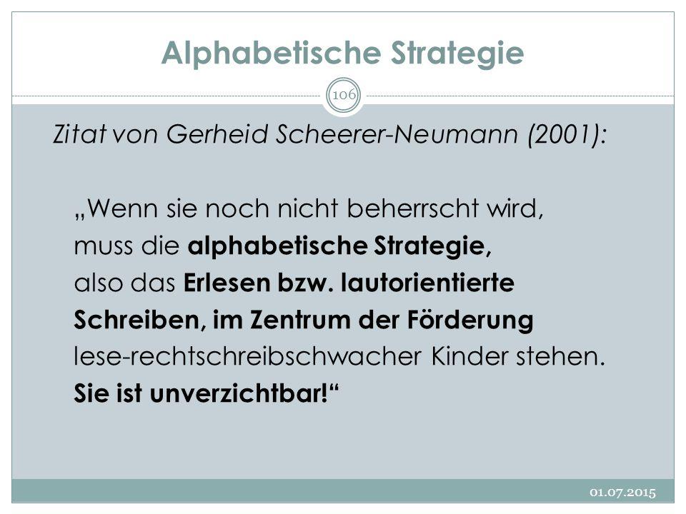 """Alphabetische Strategie Zitat von Gerheid Scheerer-Neumann (2001): """"Wenn sie noch nicht beherrscht wird, muss die alphabetische Strategie, also das Er"""