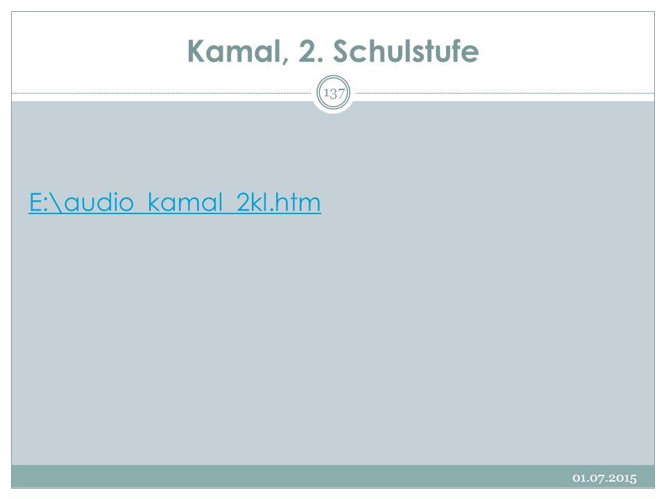 Kamal, 2. Schulstufe E:\audio_kamal_2kl.htm 01.07.2015 137