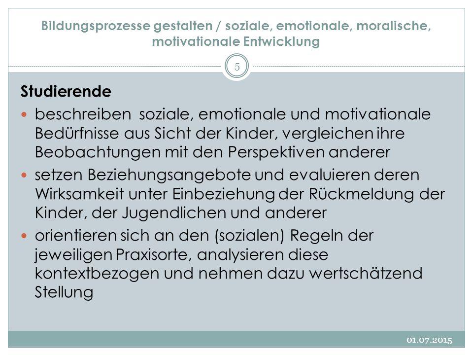 Bildungsprozesse gestalten / soziale, emotionale, moralische, motivationale Entwicklung 01.07.2015 5 Studierende beschreiben soziale, emotionale und m
