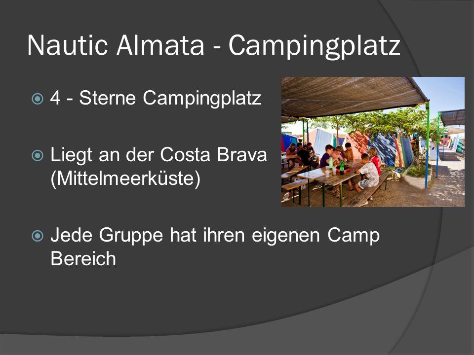 Nautic Almata - Campingplatz  4 - Sterne Campingplatz  Liegt an der Costa Brava (Mittelmeerküste)  Jede Gruppe hat ihren eigenen Camp Bereich