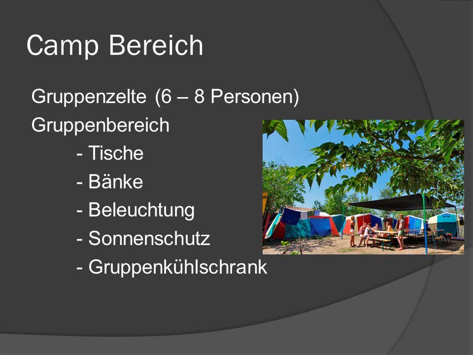 Camp Bereich Gruppenzelte (6 – 8 Personen) Gruppenbereich - Tische - Bänke - Beleuchtung - Sonnenschutz - Gruppenkühlschrank