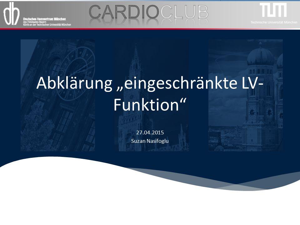 """Abklärung """"eingeschränkte LV- Funktion"""" 27.04.2015 Suzan Nasifoglu"""