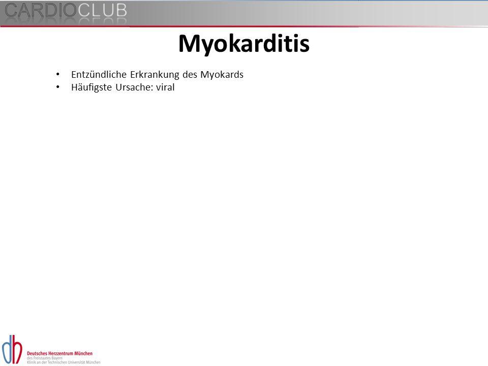 Entzündliche Erkrankung des Myokards Häufigste Ursache: viral Myokarditis