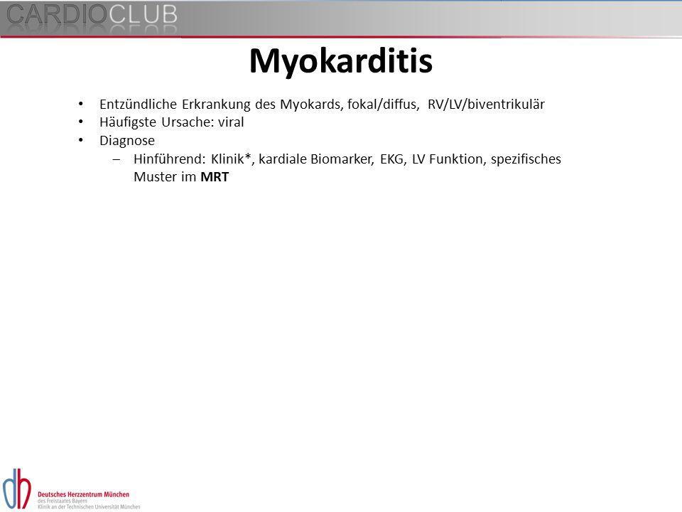 Entzündliche Erkrankung des Myokards, fokal/diffus, RV/LV/biventrikulär Häufigste Ursache: viral Diagnose  Hinführend: Klinik*, kardiale Biomarker, E