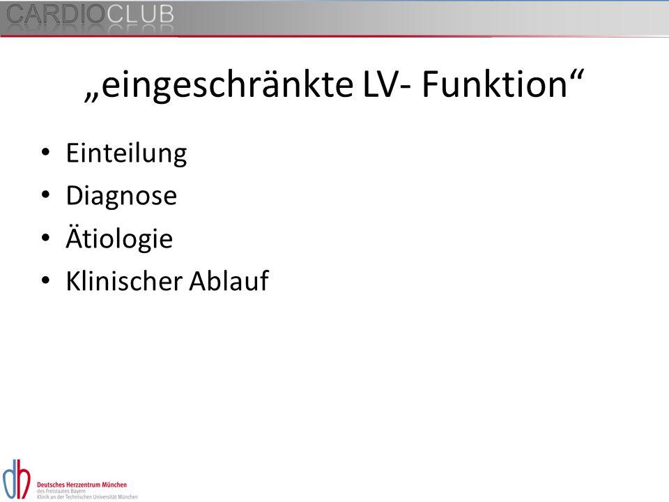 """""""eingeschränkte LV- Funktion"""" Einteilung Diagnose Ätiologie Klinischer Ablauf"""