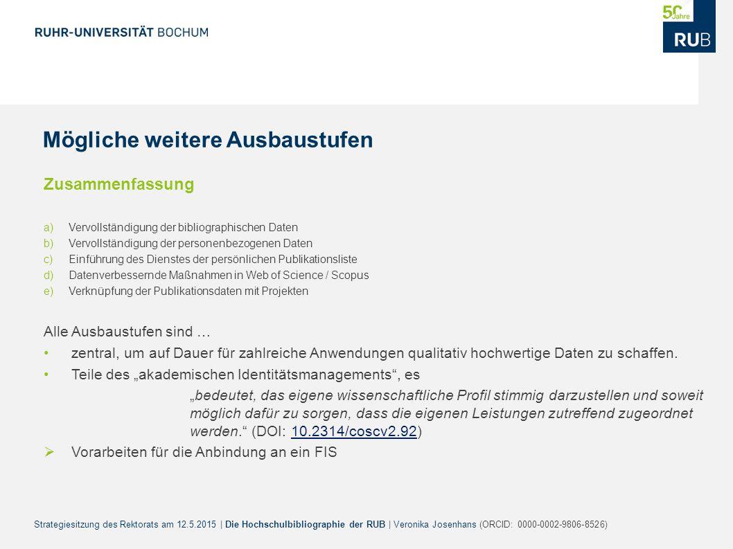 Strategiesitzung des Rektorats am 12.5.2015 | Die Hochschulbibliographie der RUB | Veronika Josenhans (ORCID: 0000-0002-9806-8526) Zusammenfassung a)V