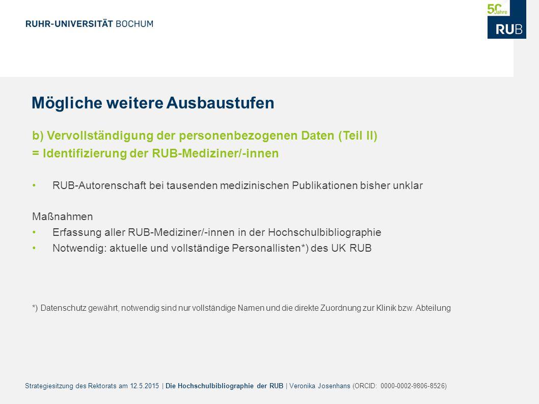 Strategiesitzung des Rektorats am 12.5.2015 | Die Hochschulbibliographie der RUB | Veronika Josenhans (ORCID: 0000-0002-9806-8526) b) Vervollständigun