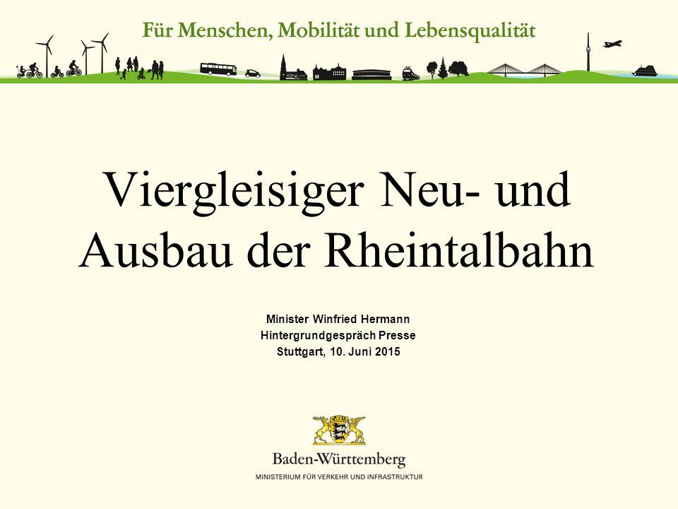 Viergleisiger Neu- und Ausbau der Rheintalbahn Minister Winfried Hermann Hintergrundgespräch Presse Stuttgart, 10. Juni 2015